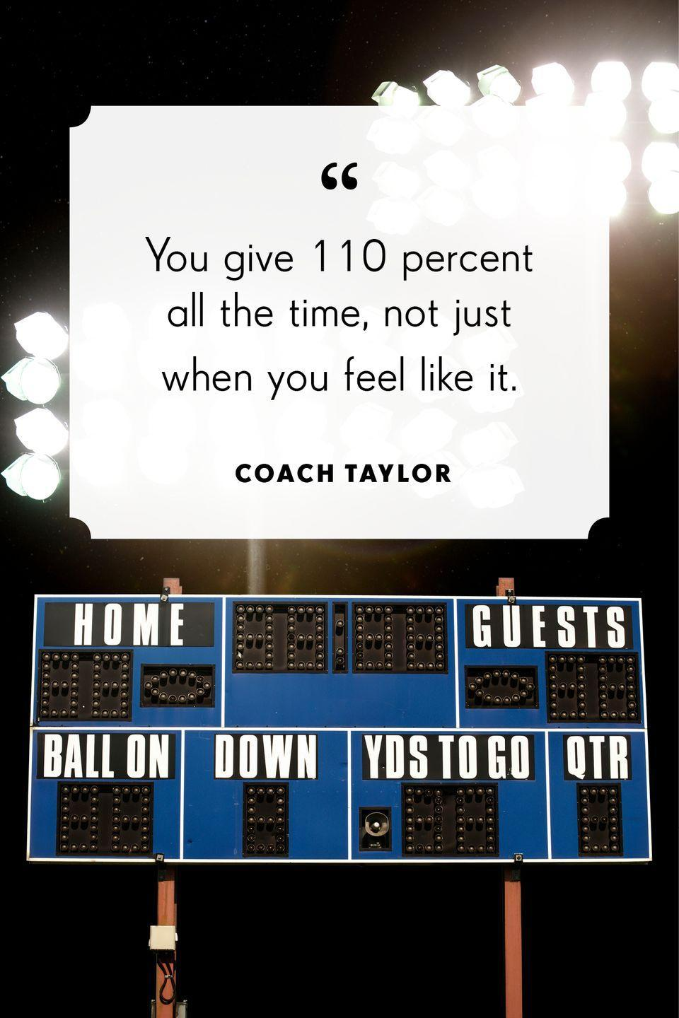 """<p>""""You give 110 percent all the time, not just when you feel like it."""" </p>"""