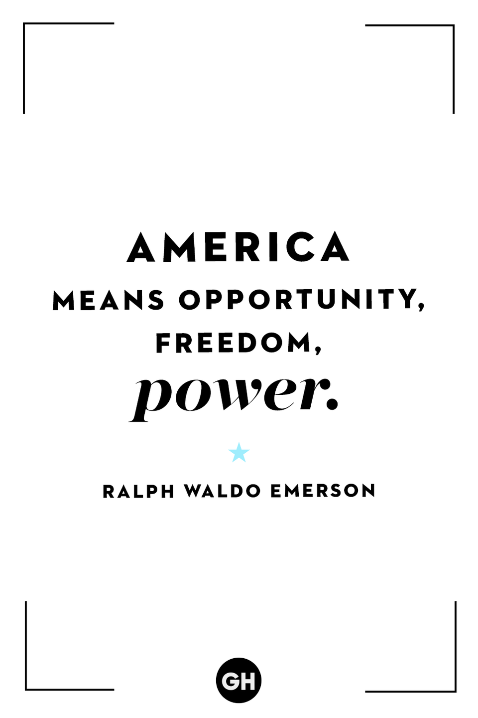 <p>America means opportunity, freedom, power.</p>