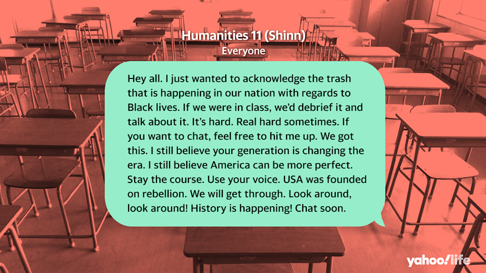 Evin Shinn, an 11th-grade U.S. history and language arts teacher at Cleveland High School in Seattle, sent this text to his students after the death of George Floyd. (Photo Illustration: Nathalie Cruz, Yahoo Life)