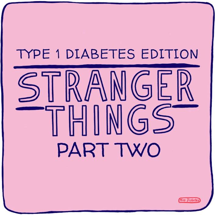 type 1 diabetes edition, stranger things part two