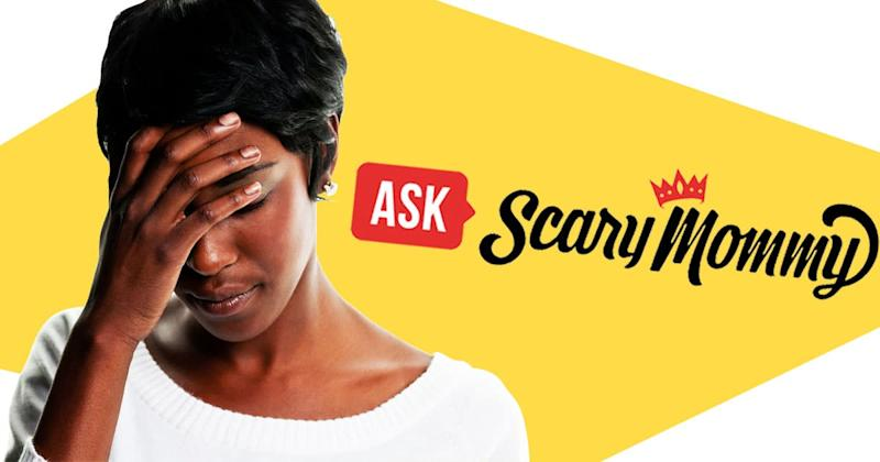 Ask Scary Mommy: Feeling Torn About What To Do With My Toxic Mom