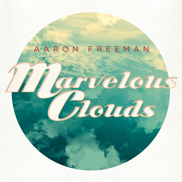"This CD cover image released by Partisan Records shows ""Marvelous Clouds"" by Aaron Freeman. (AP Photo/Partisan Records)"