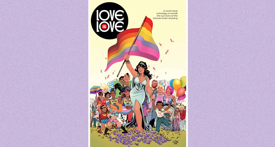 The graphic book Love Is Love was allegedly banned from a Texas high school. (Photo: Amazon)