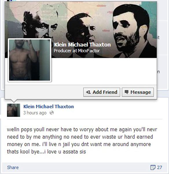 """A posting from the Facebook page of Klein Michael Thaxton is shown along with his cover photo. According to police, Thaxton, who is armed, took a hostage inside a downtown Pittsburgh office building Friday Sept 21, 2012 and posted Facebook updates, like the one shown, before his profile page was shut down. Thaxton wrote on Facebook that people will """"never have to woryy (sic) about me again"""" after he took a man hostage inside the office of a benefits administration firm on the 16th floor of Three Gateway Center. (AP Photo)"""