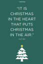 """<p>""""It is Christmas in the heart that puts Christmas in the air.""""<br></p>"""