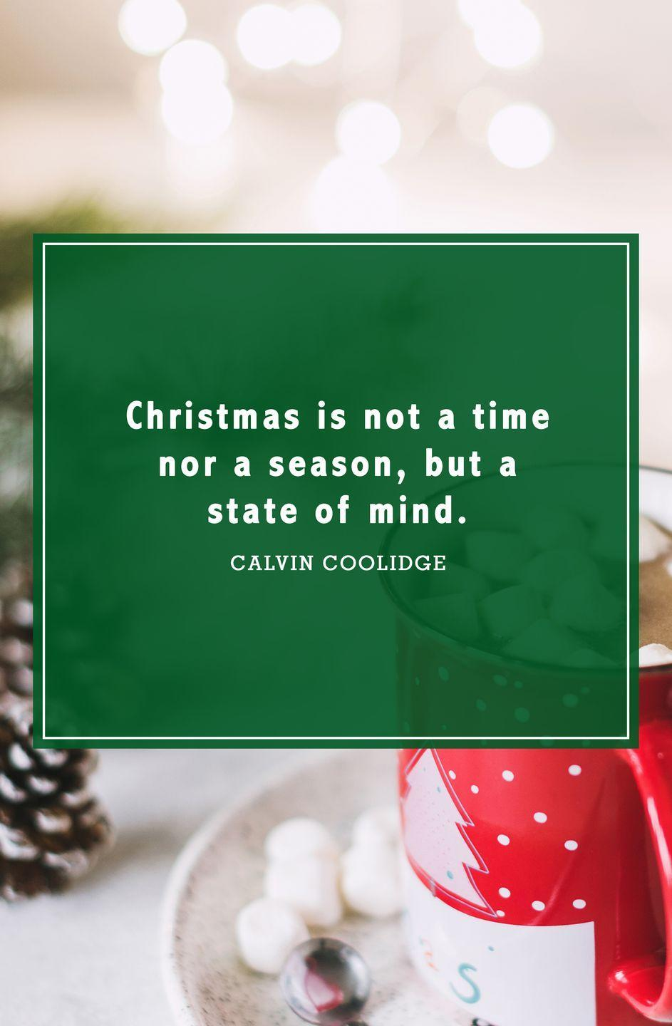 """<p>""""Christmas is not a time nor a season, but a state of mind.""""</p>"""
