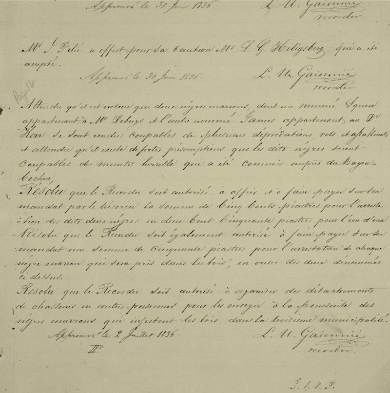 """In old French, an official police document from June 30, 1836, declares Bras-Coupé an outlaw, implicating him in the murder of a man in Bayou St. John and saying he and one of his friends from the swamp """"have become guilty of numerous depredations."""""""