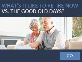 What is it like to retire now vs. the good old days?
