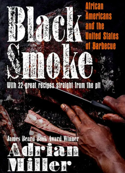 """Adrian Miller's 2021 book """"Black Smoke"""" documents the history of African Americans in Barbecue"""