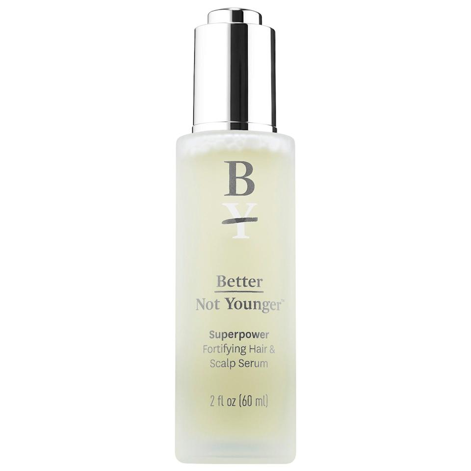 <p>The lightweight <span>Better Not Younger Superpower Fortifying Hair and Scalp Serum</span> ($47) has centella asiatica inside to strengthen hair follicles and caffeine for extra support, too. Those ingredients - along with other vitamins - leave your whole head healthier so hair can grow in thicker and fuller, and there's a 91 percent recommendation rating from other Sephora shoppers, too.</p>