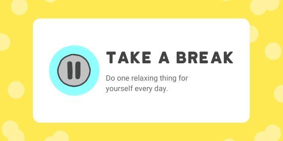 Take a break - Do one relaxing thing for yourself every day - cartoon of grey pause button