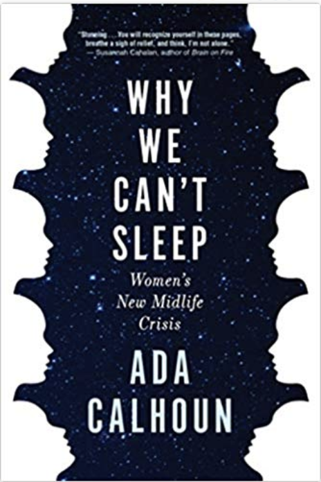 "Can't sleep? Have you tried reading a book? Ada Calhoun's blend of memoir and readable research won't put you to sleep but it will help you understand what Calhoun calls a sleeplessness ""crisis."" $23.4, Amazon. <a href=""https://www.amazon.com/Why-We-Cant-Sleep-Midlife/dp/0802147852"">Get it now!</a>"