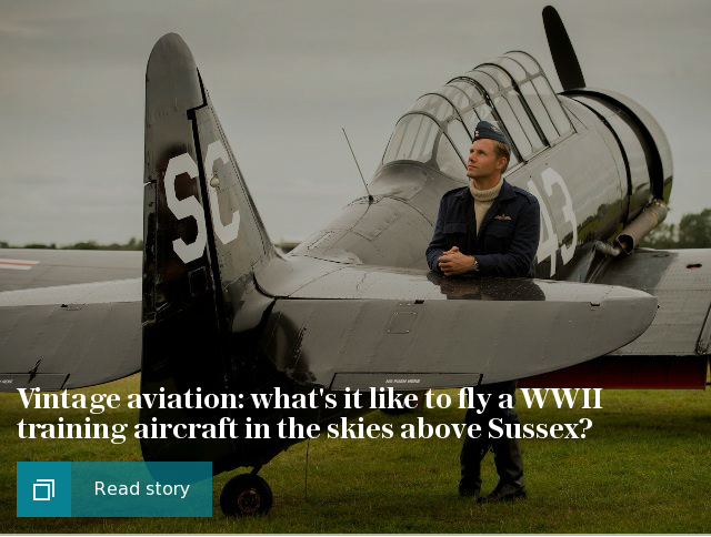 Vintage aviation: what's it like to fly a WWII training aircraft in the skies above Sussex?