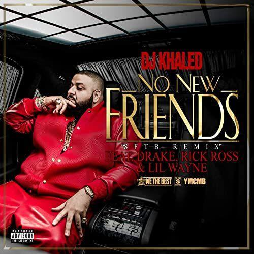 """<p>DJ Khaled collaborated with Rick Ross, Drake and Lil Wayne to release """"No New Friends"""" in 2013. This track praises the loyal people who were with you from the very beginning. The song nods to Drake's """"Started From the Bottom,"""" where he raps about his journey to success and bringing his day-one friends to the top with him.</p><p><a class=""""link rapid-noclick-resp"""" href=""""https://www.amazon.com/Friends-Remix-Feat-Drake-Explicit/dp/B00CFAE86A/ref=sr_1_3?dchild=1&keywords=no+new+friends+khaled&qid=1589252921&s=dmusic&sr=1-3&tag=syn-yahoo-20&ascsubtag=%5Bartid%7C2140.g.36596061%5Bsrc%7Cyahoo-us"""" rel=""""nofollow noopener"""" target=""""_blank"""" data-ylk=""""slk:LISTEN NOW"""">LISTEN NOW</a></p><p>Key Lyrics:</p><p>No new friends, no new friends, no new friends...</p>"""