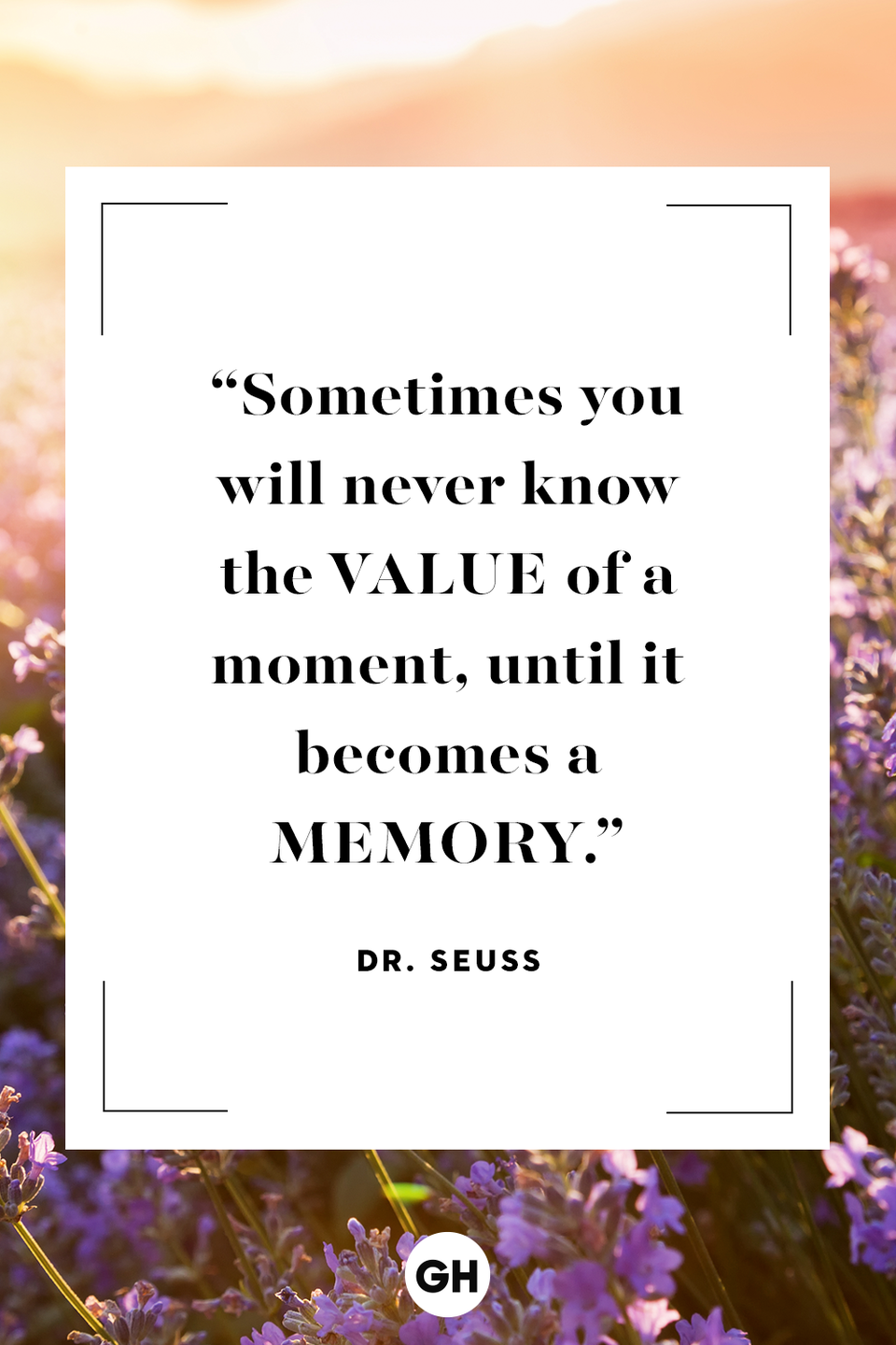 <p>Sometimes you will never know the value of a moment, until it becomes a memory.</p>