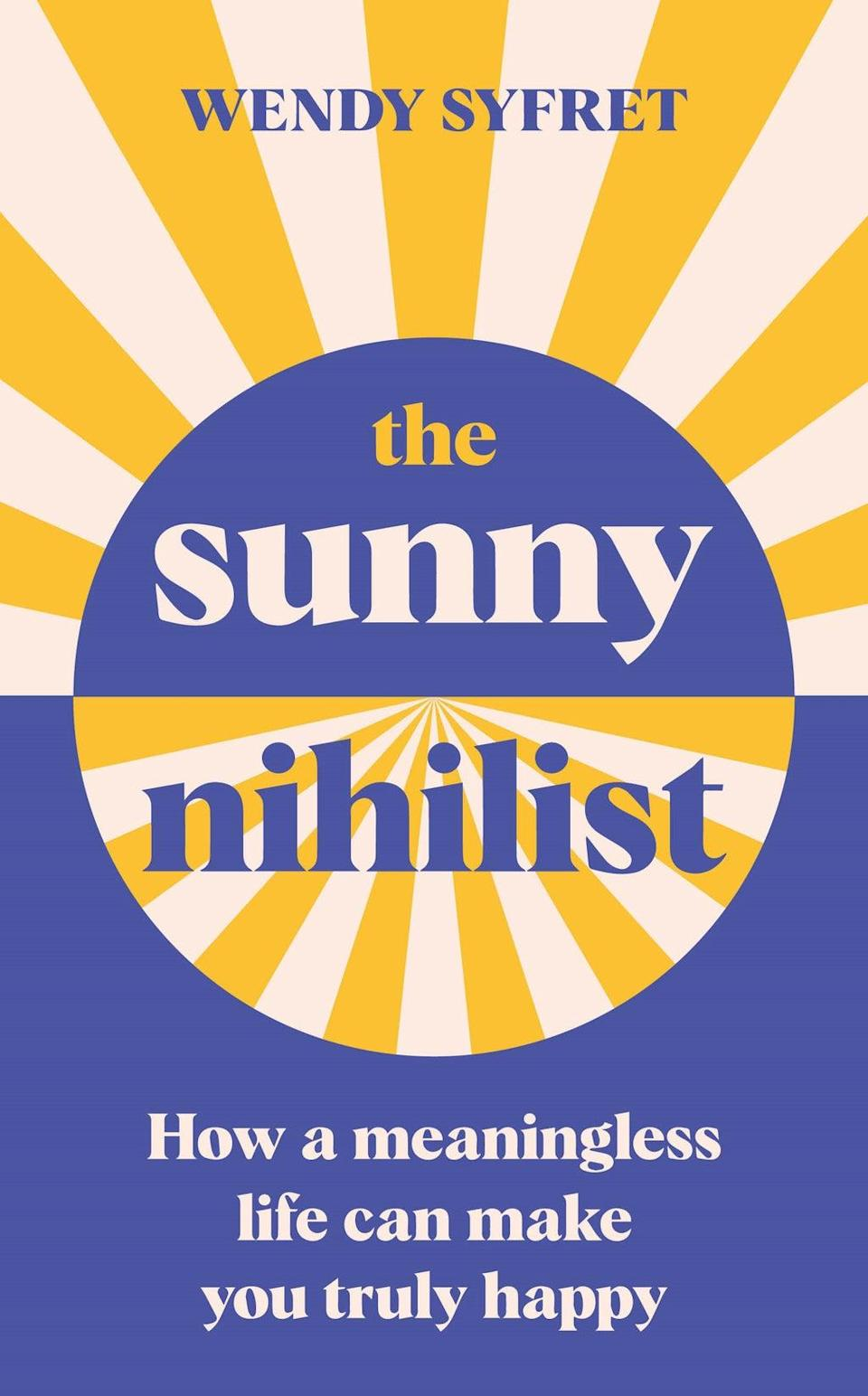 (The Sunny Nihilist by Wendy Syfret)