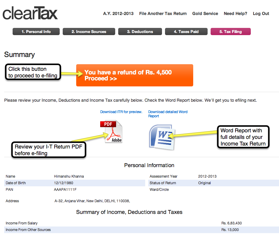 12. Review your Income Tax Return before filing: You should review your Income Tax Return by looking at the Word Report and the ITR PDF preview offered by ClearTax. Make sure everything is correct before actually e-filing your Income Tax Return.