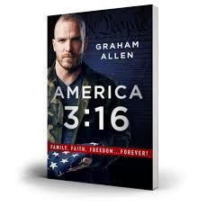 GRAHAM ALLEN'S NEW BOOK – AMERICA 3:16 – AVAILABLE NOW