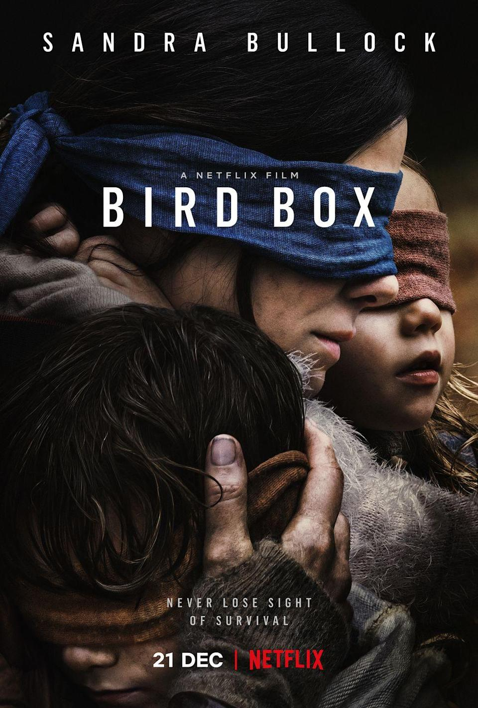 """<p>Sandra Bullock plays a mother who makes a desperate attempt with her two kids to reach safety after an """"unseen presence"""" has taken out most of society.</p><p><a class=""""link rapid-noclick-resp"""" href=""""https://www.netflix.com/title/80196789"""" rel=""""nofollow noopener"""" target=""""_blank"""" data-ylk=""""slk:STREAM NOW"""">STREAM NOW</a></p>"""