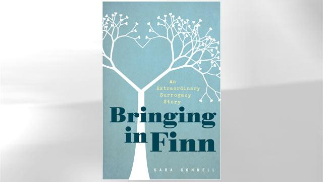 Excerpt From 'Bringing in Finn: An Extraordinary Surrogacy Story,' by Sara Connell