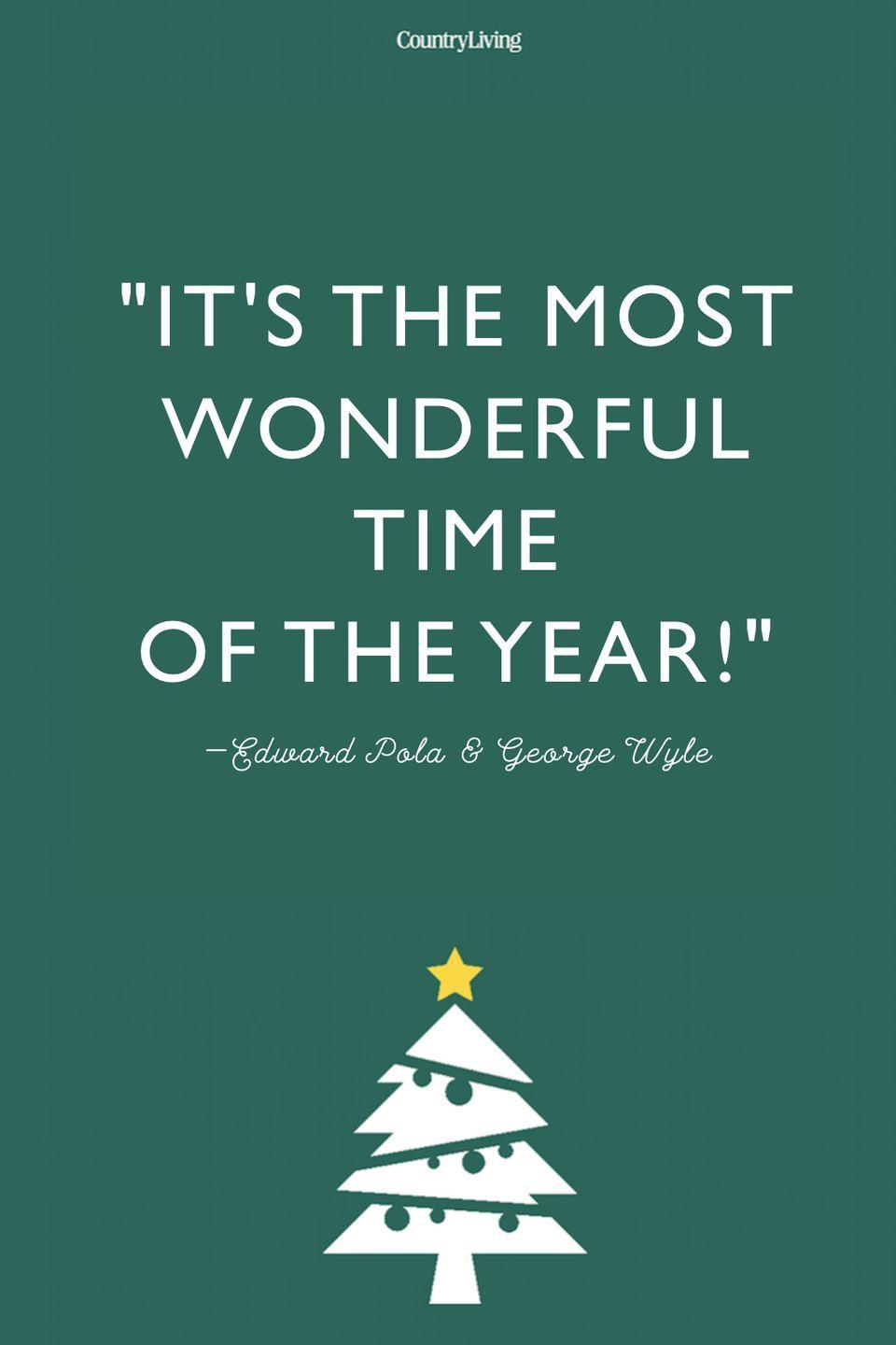 """<p>""""It's the most wonderful time of the year!"""" </p>"""