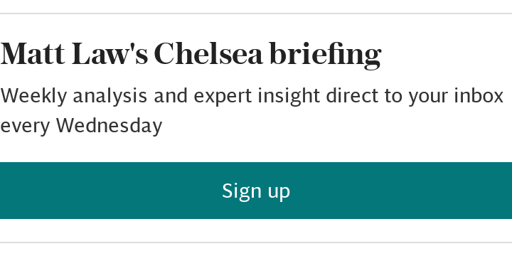 Matt Law's Chelsea briefing