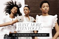 "Want more Teen Vogue? Like us <a href=""https://www.facebook.com/teenvogue"" rel=""nofollow noopener"" target=""_blank"" data-ylk=""slk:on Facebook"" class=""link rapid-noclick-resp"">on Facebook</a> to stay in the know!"