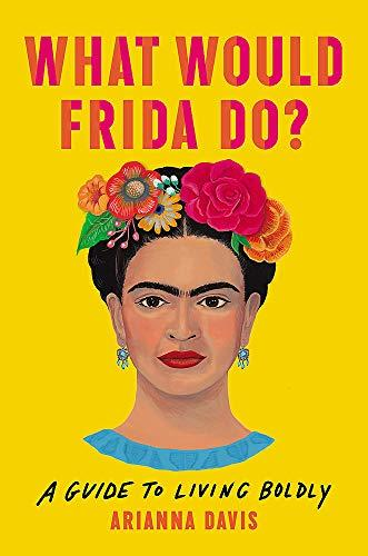 """What Would Frida Do?"" by Arianna Davis (Amazon / Amazon)"