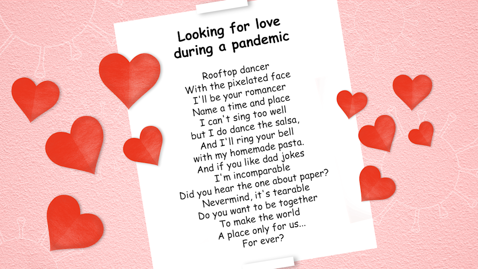 "This poem was written for a woman in response to a flyer she posted in Central Park over the weekend, looking for a quarantine boyfriend. She says she's now engaged in a ""full-blown poetry battle"" with one respondent. (Design: Nathalie Cruz for Yahoo Lifestyle)"