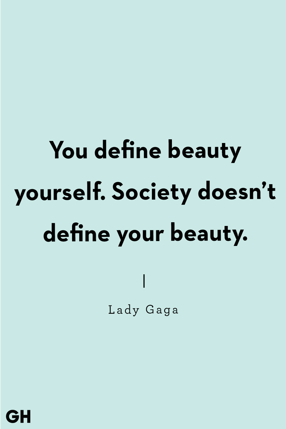 "<p>""You define beauty yourself. Society doesn't define your beauty.""</p>"