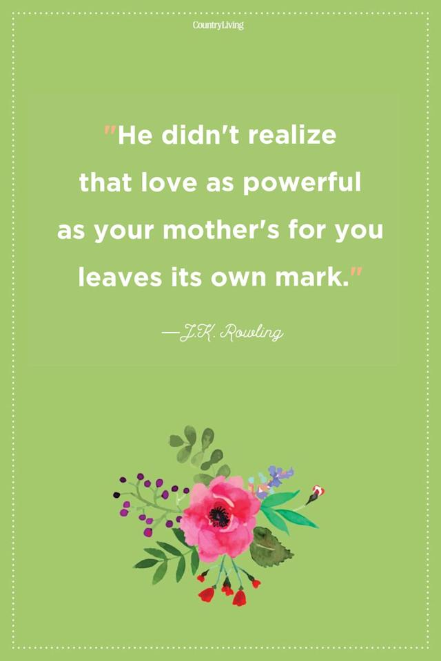 """<p>""""He didn't realize that love as powerful as your mother's for you leaves its own mark.""""</p>"""