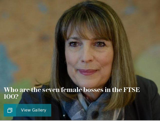 Who are the seven female bosses in the FTSE 100?