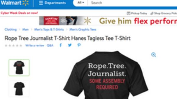 Walmart Yanks T-Shirts That Suggest Lynching Journalists