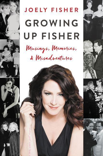 "Joely Fisher's new book, <i>Growing Up Fisher Musings, Memories, and Misadventures</i>, includes stories about the ""Fisher girls,"" including her half-sister Carrie Fisher and sister Tricia Leigh Fisher. (Photo: Harper Collins)"