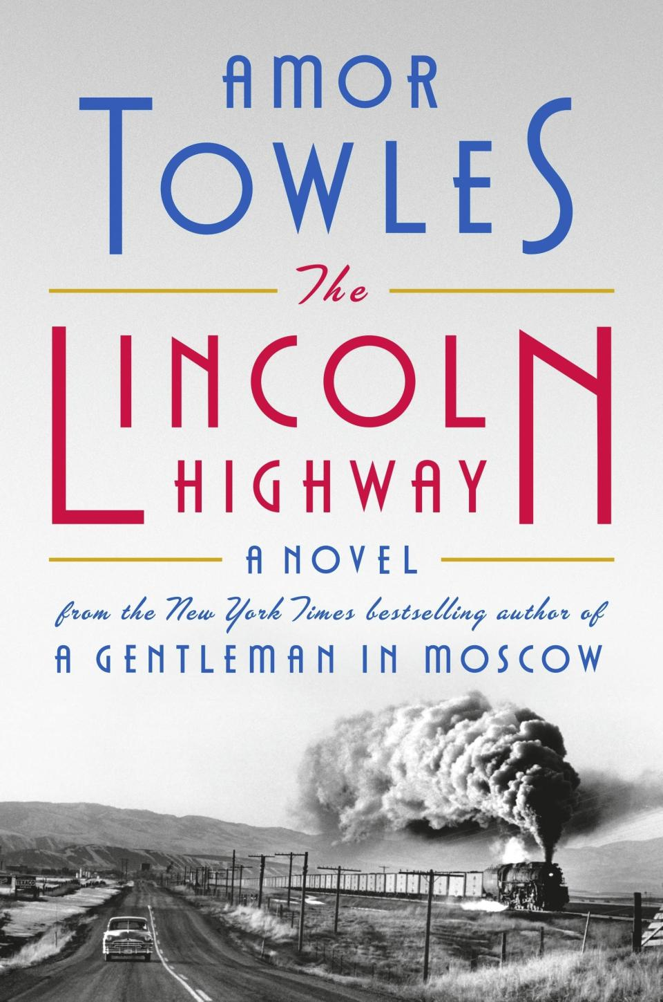 """This cover image released by Viking shows """"The Lincoln Highway,"""" a novel by Amor Towles releasing Oct. 5. (Viking via AP)"""