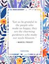 """<p>""""Let us be grateful to the people who make us happy; they are the charming gardeners who make our souls blossom.""""</p>"""
