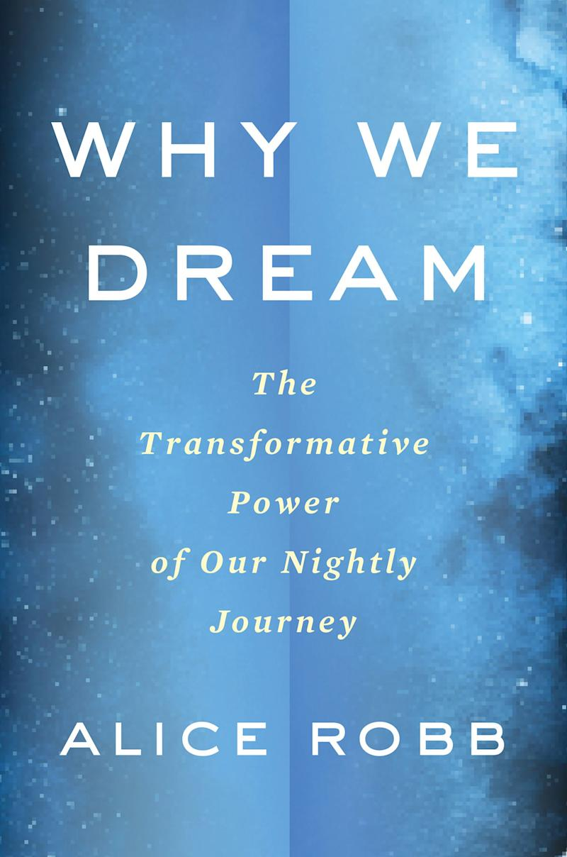 Alice Robb, Why We Dream: The Transformative Power of Our Nightly Journey (November)