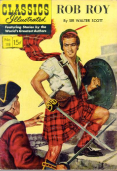 """<span class=""""caption"""">Rob Roy was a legend in his own lifetime and was soon turned into a flamboyant romantic figure in popular culture.</span> <span class=""""attribution""""><a class=""""link rapid-noclick-resp"""" href=""""https://www.google.co.uk/search?q=Rob+Roy+book+cover&safe=off&tbm=isch&tbo=u&source=univ&sa=X&ved=0ahUKEwi0rOvZs53YAhVD0xQKHfHmCEsQsAQIJg&biw=1372&bih=664#imgrc=URJIU90IL7Dq-M:"""" rel=""""nofollow noopener"""" target=""""_blank"""" data-ylk=""""slk:Classics Illustrated"""">Classics Illustrated</a></span>"""