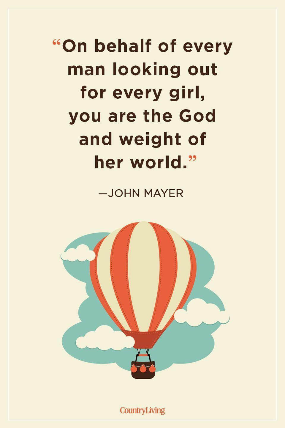 "<p>""On behalf of every man looking out for every girl, you are the God and weight of her world.""</p>"