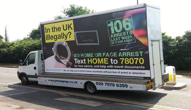 The infamous 'go home or face arrest' vans produced by the Home Office.