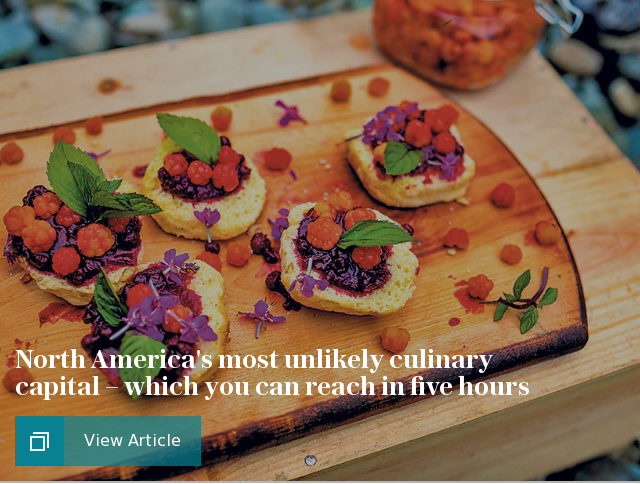 North America's most unlikely culinary capital – which you can reach in five hours