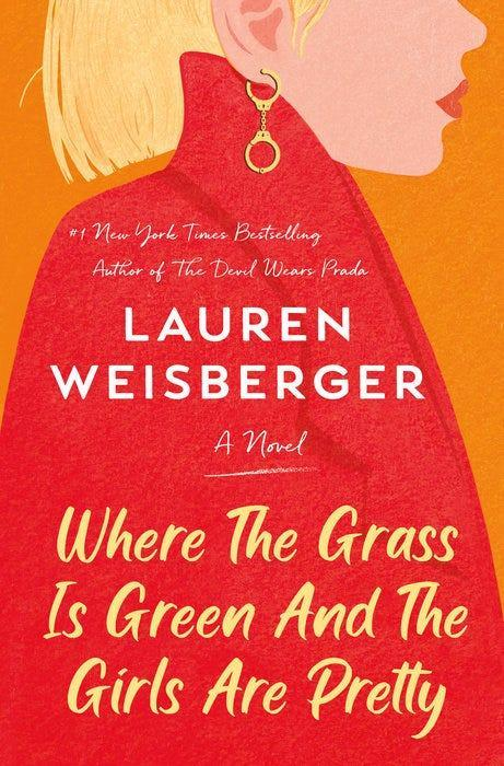 """""""Where the Grass Is Green and the Girls Are Pretty,"""" by Lauren Weisberger."""