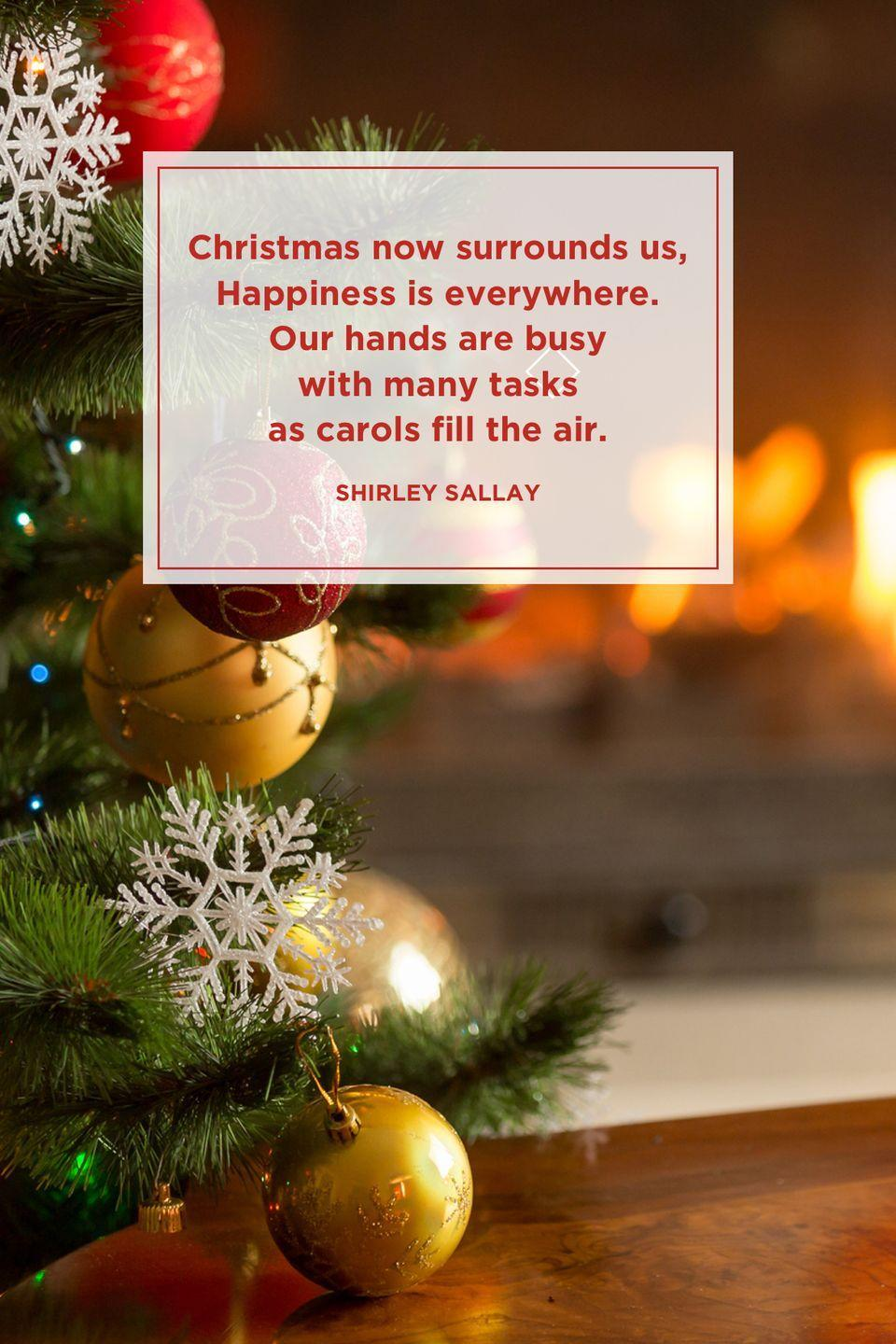 """<p>""""Christmas now surrounds us, Happiness is everywhere. Our hands are busy with many tasks as carols fill the air.""""</p>"""
