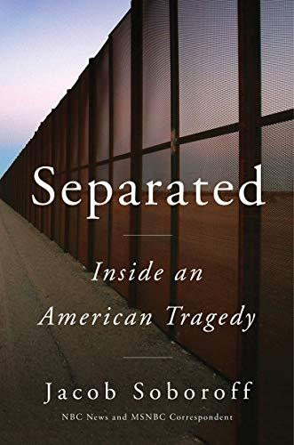 """Separated,"" by Jacob Soboroff (Amazon / Amazon)"