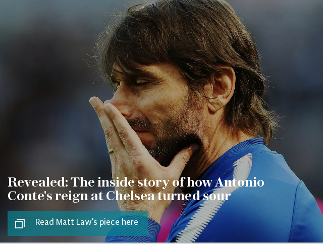 Revealed: The inside story of how Antonio Conte's reign at Chelsea turned sour