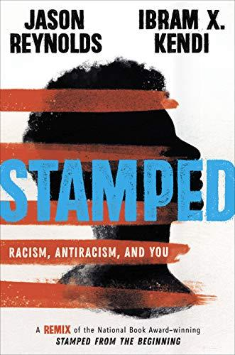 """Stamped"" by Jason Reynolds and Ibram X. Kendi"