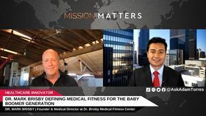 Dr. Mark Brisby, Founder & Medical Director at Dr. Brisby Medical Fitness Center, was interviewed on the Mission Matters Fitness Podcast by Adam Torres.