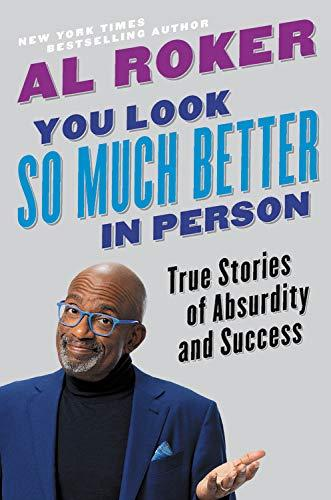 """You Look So Much Better in Person"" by Al Roker (Amazon / Amazon)"