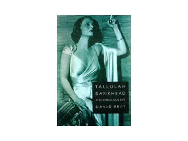 Tallulah Bankhead: A Scandalous Life (Photo: Amazon)