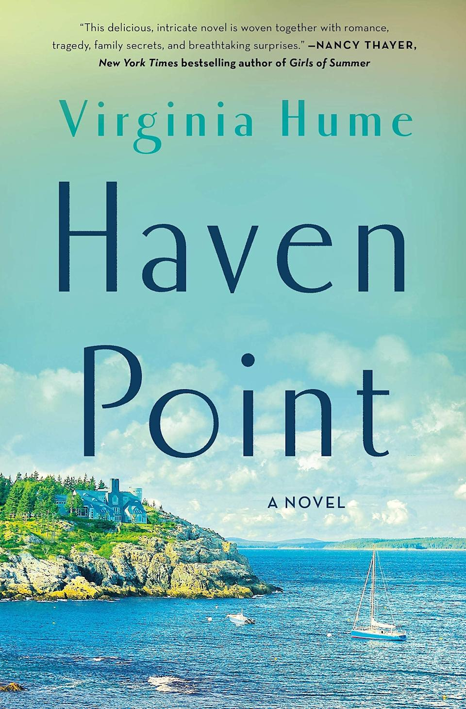 <p>Virgina Hume's <span><strong>Haven Point</strong></span> is the book equivalent of a beach getaway. Told across seven decades, this multigenerational novel follows one family's fraught relationship with the beautiful Maine seaside town where they have vacationed for generations, while also unpacking the years of baggage each member of the clan can't stop holding onto. </p> <p><em>Out June 8</em></p>